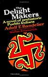 The Delight Makers, Adolf F. Bandelier, 0156252643