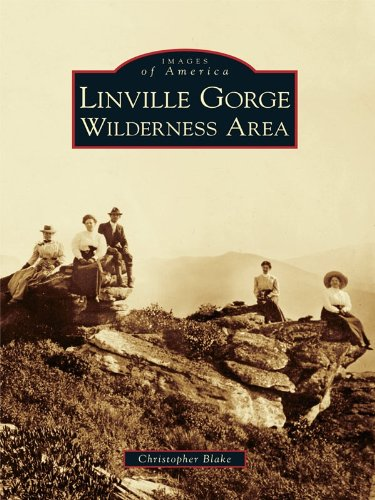 Linville Gorge Wilderness Area (Images of America (Arcadia - Linville Natural