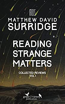 Reading Strange Matters: Collected Reviews, Vol I by [Surridge, Matthew David]