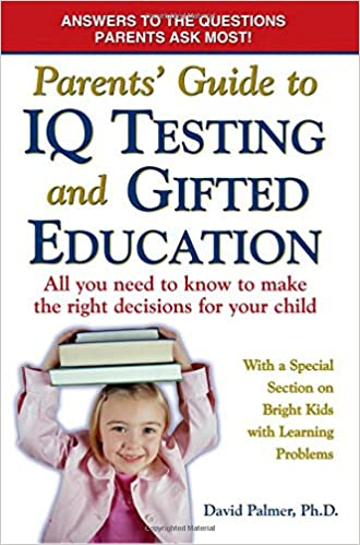Discrimination In Gifted Education Must >> Amazon Com Parents Guide To Iq Testing And Gifted Education All