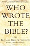Who Wrote the Bible?, Richard Elliott Friedman, 0060630353