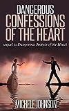 Dangerous Confessions Of The Heart (Dangerous Secrets Of The Heart)