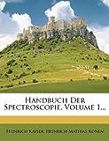 Handbuch der Spectroscopie, Heinrich Kayser, 1278998470
