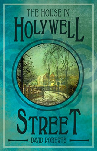 The House in Holywell Street: A Historical Crime Adventure (Adam Harkaway Series Book 1)