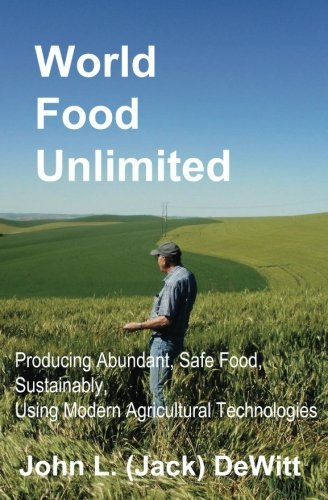 World-Food-Unlimited-Producing-Abundant-Safe-Food-Sustainably-Using-Modern--Agricultural-Technologies
