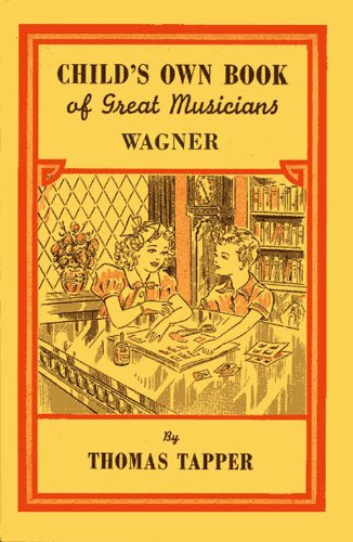 Child's Own Book of Great Musicians: Wagner (Illustrated)
