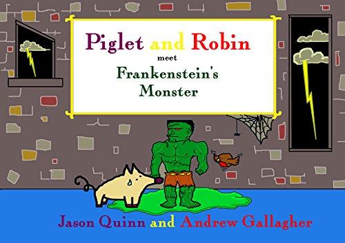 Piglet and Robin meet Frankenstein's Monster]()