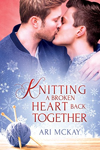 Knitting a Broken Heart Back Together by [McKay, Ari]