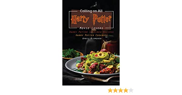 Calling On All Harry Potter Movie Lovers Inspired Recipes