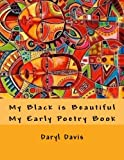 My Black is Beautiful: My Early Poetry Book