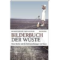Bilderbuch der Wüste: Maria Reiche und die Bodenzeichnungen von Nasca