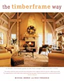 The Timberframe Way, Dick Pirozzolo and Michael Morris, 159228776X