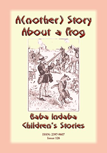 A(nother) STORY ABOUT A FROG - A French Animal Story: Baba Indaba Children's Stories - Issue (Gentleman Frog)
