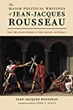 The Major Political Writings of Jean-Jacques Rousseau: The Two 'Discourses' and the 'Social Contract'