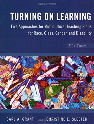 Turning on Learning: Five Approaches for Multicultural Teaching Plans for Race, Class, Gender and Disability