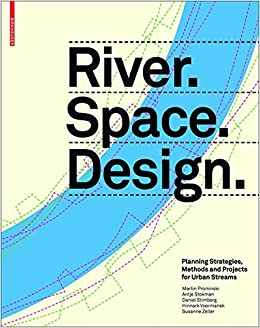 Book River. Space. Design: Planning Strategies, Methods and Projects for Urban Rivers