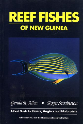 Guinea New Reefs Coral Papua - Reef Fishes of New Guinea: A Field Guide for Divers, Anglers, and Naturalists