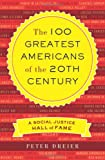 The 100 Greatest Americans of the 20th Century, Peter Dreier, 1568586817