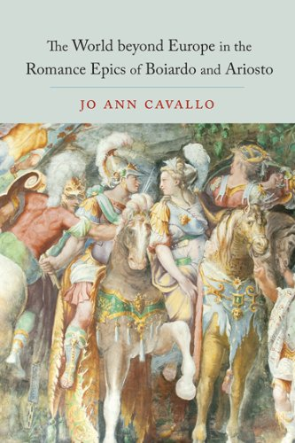The World Beyond Europe in the Romance Epics of Boiardo and Ariosto (Toronto Italian Studies)