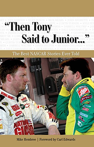 """Then Tony Said to Junior. . ."": The Best NASCAR Stories Ever Told (Best Sports Stories Ever Told)"