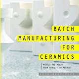 slip casting - Batch Manufacturing for Ceramics: Models and Molds, from Process to Product