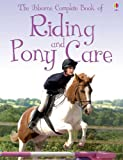 Complete Book of Riding & Pony Care (Usborne Reference)