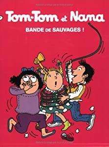 """Afficher """"Tom-Tom et Nana n° 6 Bande de sauvages !"""""""