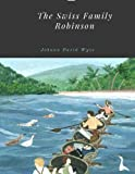 img - for The Swiss Family Robinson by Johann David Wyss book / textbook / text book
