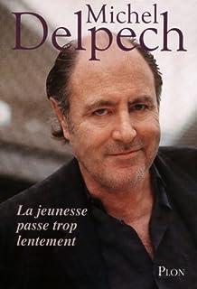 La jeunesse passe trop lentement, Delpech, Michel