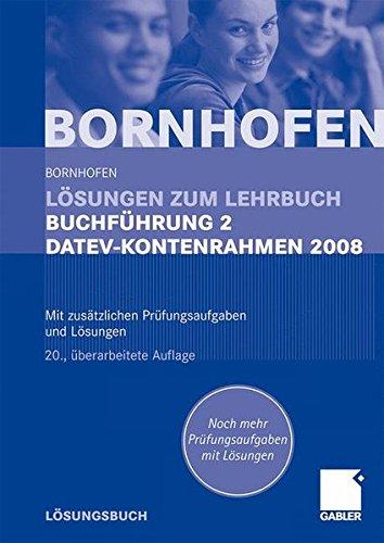 Lösungen zum Lehrbuch Buchführung 2 DATEV-Kontenrahmen 2008: Mit zusätzlichen Prüfungsaufgaben und Lösungen