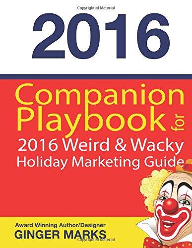 Companion Playbook 2016 (Weird & Wacky Holiday Marketing - 2016 Holidays Weird