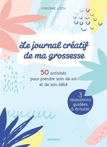 Le Journal Créatif De Ma Grossesse : 50 Activités Pour Prendre Soin De Soi Et De Son Bébé