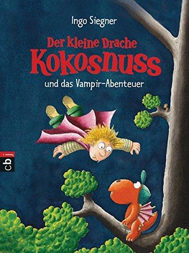 Der Kleine Drache Kokosnuss Und Das Vampir Abenteuer  Die Abenteuer Des Kleinen Drachen Kokosnuss Band 12