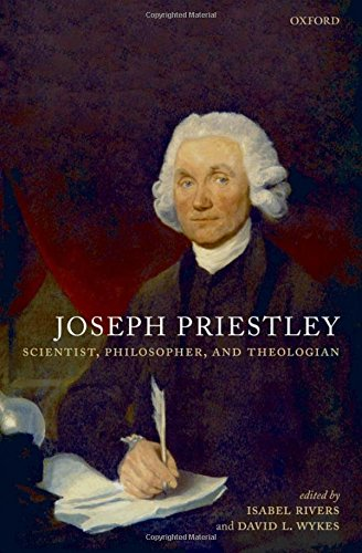 Joseph Priestley, Scientist, Philosopher, and Theologian by Oxford University Press