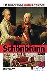 Le Château de Schönbrunn : Les plus Grands Musées D'Europe Tome 39 par Figaro