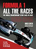 Formula 1 All the Races: The World Championship Story Race-by-Race 1950-2015