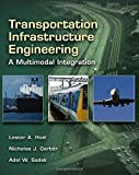img - for Transportation Infrastructure Engineering: A Multimodal Integration 1st edition by Hoel, Lester A., Garber, Nicholas J., Sadek, Adel W. (2007) Hardcover book / textbook / text book