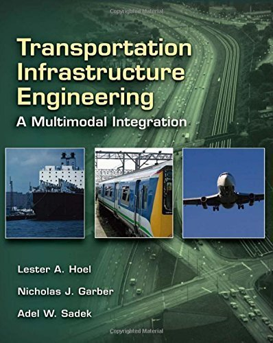 Transportation Infrastructure Engineering: A Multimodal Integration by Hoel, Lester A., Garber, Nicholas J., Sadek, Adel W.(January 3, 2007) Hardcover