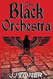 The Black Orchestra: A WW2 Spy Story (Volume 1)