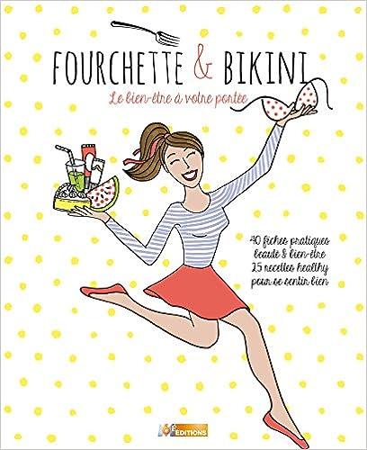 Livres Fourchette et Bikini: Bien dans sa tête et bien dans son corps pdf ebook