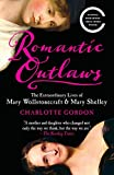 img - for Romantic Outlaws: The Extraordinary Lives of Mary Wollstonecraft & Mary Shelley book / textbook / text book