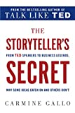 img - for The Storyteller's Secret: From TED Speakers to Business Legends, Why Some Ideas Catch On and Others Don't book / textbook / text book