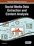 Social Media Data Extraction and Content Analysis (Advances in Data Mining and Database Management)