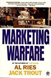 Marketing Warfare By Al Ries, Jack Trout