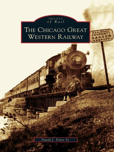 - The Chicago Great Western Railway (Images of Rail)