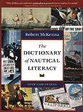 The Dictionary of Nautical Literacy, Robert McKenna, 0071419500