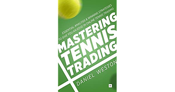 Amazon.com: Mastering Tennis Trading: Essential analysis and ...