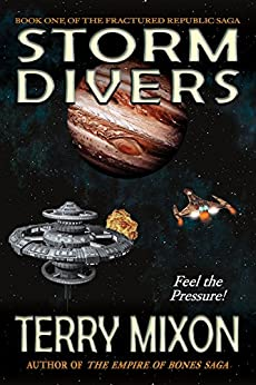 Storm Divers (Book 1 of The Fractured Republic Saga) by [Mixon, Terry]