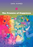 The Promise of Happiness, Sara Ahmed, 0822347253