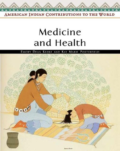 Medicine and Health (American Indian Contributions to the World)